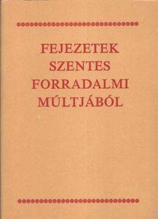 Dr. Gaál Endre - Fejezetek Szentes forradalmi múltjából [antikvár]