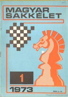 Dr. Földi József (fel. szerk.) - Magyar Sakkélet 1973. (hiányos) [antikvár]