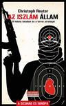 Christoph Reuter - Az Iszlám Állam - A Fekete Hatalom és a terror stratégái ###