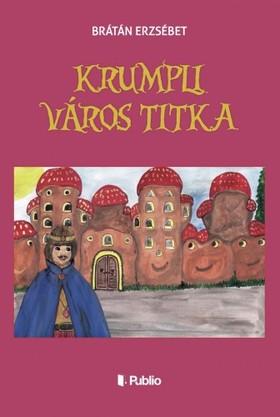 BRÁTÁN ERZSÉBET - Krumpli Város titka [eKönyv: epub, mobi]