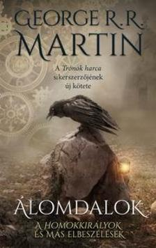 George R. R. Martin - Álomdalok I.