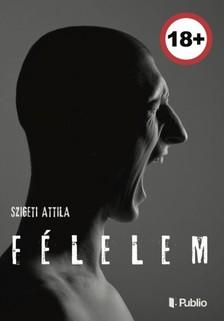 Szigeti Attila - Félelem [eKönyv: epub, mobi]
