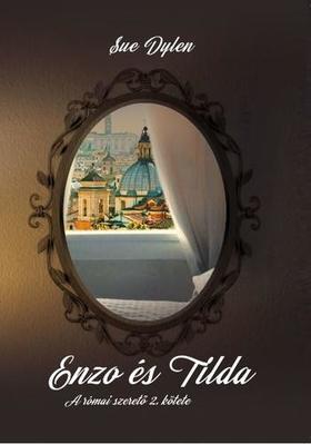 Sue Dylen - Enzo és Tilda (A római szerető 2.)