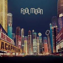 FOOL MOON - Return 2 Acapelland - CD