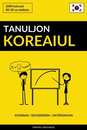 Tanuljon Koreaiul - Gyorsan / Egyszerűen / Hatékonyan [eKönyv: epub, mobi]