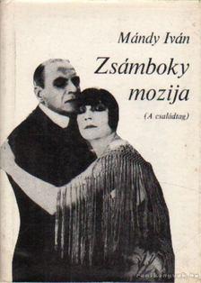 Mándy Iván - Zsámboky mozija [antikvár]