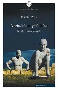 P. Müller Péter - A szín/tér meghódítása [eKönyv: pdf]