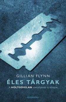 Gillian Flynn - Éles tárgyak [eKönyv: epub, mobi]