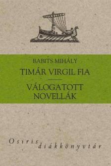 Babits Mihály - Tímár Virgil fia - Válogatott novellák