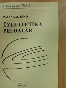 Dr. Pálinkás Jenő - Üzleti etika [antikvár]