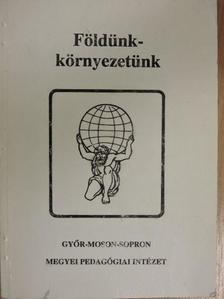 Antal Zoltán - Földünk - környezetünk [antikvár]
