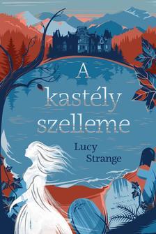Lucy Strange - A kastély szelleme