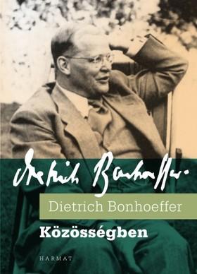 Dietrich Bonhoeffer - Közösségben [eKönyv: epub, mobi]