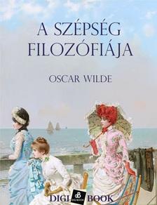 Oscar Wilde - A szépség filozófiája [eKönyv: epub, mobi]