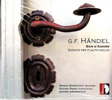 Handel - SON D'AMORE - SONATE PER FLAUTO DOLCE CD SCORTICATI, POZZI