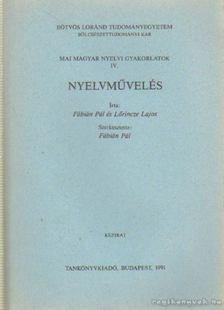 Fábián Pál, Lőrincze Lajos - Mai magyar nyelvi gyakorlatok IV. - Nyelvművelés [antikvár]
