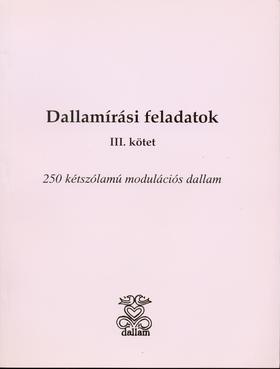 DALLAMÍRÁSI FELADATOK III.