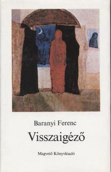 Baranyi Ferenc - Visszaigéző [antikvár]