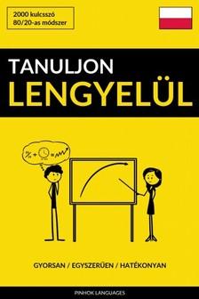 Tanuljon Lengyelül - Gyorsan / Egyszerűen / Hatékonyan [eKönyv: epub, mobi]