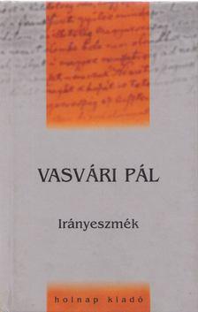 Vasvári Pál - Irányeszmék [antikvár]