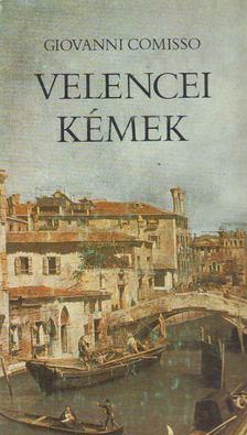 Comisso, Giovanni - Velencei kémek [antikvár]