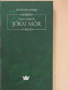 Nagy Miklós - Jókai Mór [antikvár]