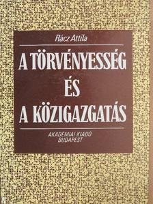 Rácz Attila - A törvényesség és a közigazgatás [antikvár]