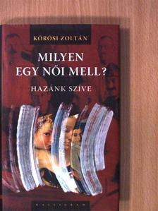 Kőrösi Zoltán - Milyen egy női mell? [antikvár]
