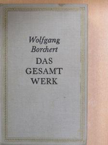 Wolfgang Borchert - Das Gesamtwerk [antikvár]