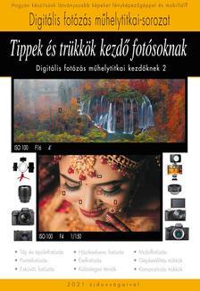 Enczi Zoltán, Richard Keating - Tippek és trükkök kezdő fotósoknak