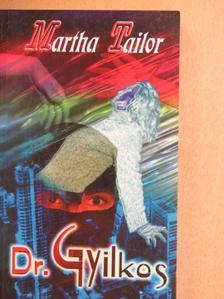 Martha Tailor - Dr. Gyilkos [antikvár]