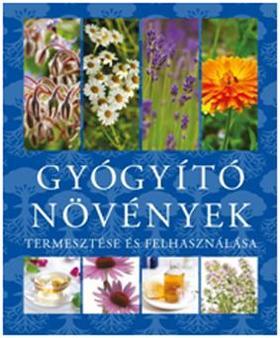 Gyógyító növények termesztése és felhasználása