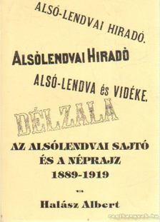 Halász Albert - Az Alsólendvai sajtó és a néprajz 1889-1919 [antikvár]