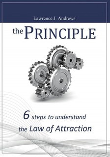 Andrews Lawrence J. - The Principle - Six Steps to Understand The Law of Attraction [eKönyv: epub, mobi]