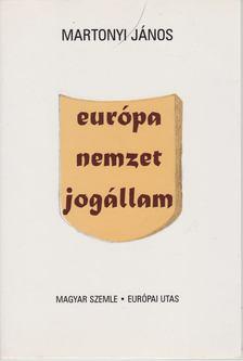 Martonyi János - Európa, nemzet, jogállam [antikvár]