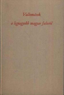 Papp János - Vallomások a legnagyobb magyar faluról [antikvár]