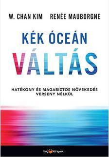 Daniel H. Pink - Kék óceán váltás - Hatékony és magabiztos növekedés verseny nélkül