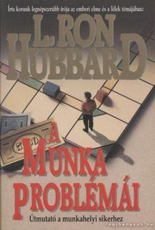 L. RON HUBBARD - A munka problémái [antikvár]