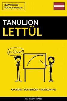 Tanuljon Lettül - Gyorsan / Egyszerűen / Hatékonyan [eKönyv: epub, mobi]