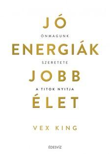 Vex King - Jó energiák, jobb élet [eKönyv: epub, mobi]
