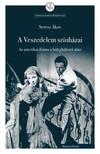 Seress Ákos - A Veszedelem színházai [eKönyv: pdf]