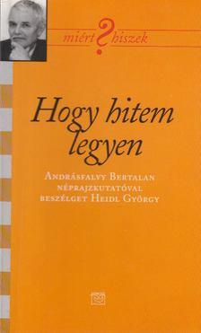 Heidl György - Hogy hitem legyen [antikvár]