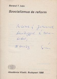 Berend T. Iván - Szocializmus és reform (dedikált) [antikvár]