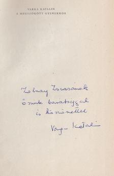 Varga Katalin - A megszökött gyerekkor (Dedikált) [antikvár]