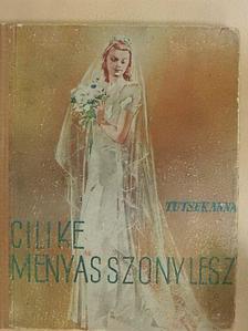 Tutsek Anna - Cilike menyasszony lesz [antikvár]