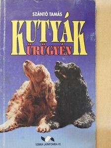 Szántó Tamás - Kutyák ürügyén [antikvár]