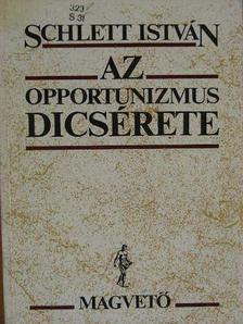 Schlett István - Az opportunizmus dicsérete [antikvár]