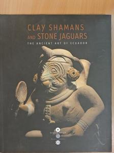 Gyarmati János - Clay Shamans and Stone Jaguars [antikvár]