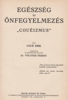 Coué, Emil - Egészség és önfegyelmezés [antikvár]