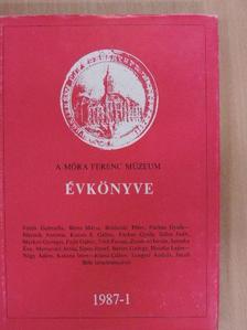 Balázs György - A Móra Ferenc Múzeum Évkönyve 1987-1. [antikvár]